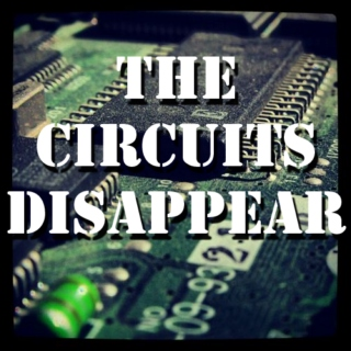 The Circuits Disappear