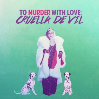 to murder, with love
