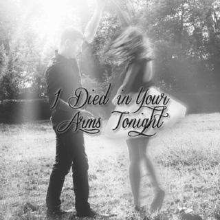 I Died in Your Arms Tonight