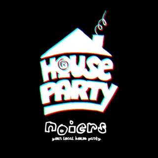 noiers house party fuuuuu**is
