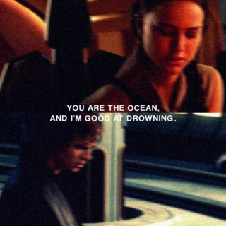 you are the ocean, and i'm good at drowning.