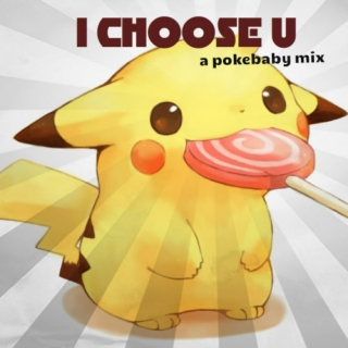 i choose you, babychu!