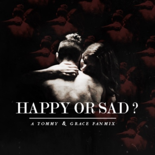 happy or sad?