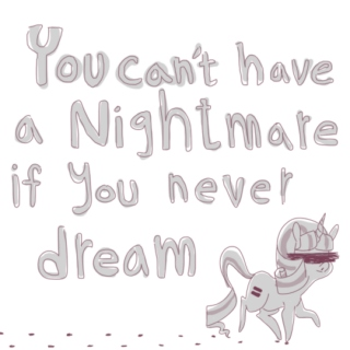 you can't have a nightmare if you never dream