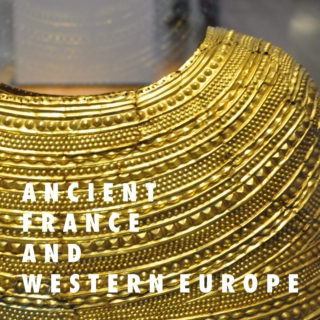 ANCIENT FRANCE AND WESTERN EUROPE