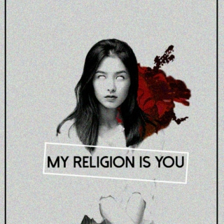 My Religion is You