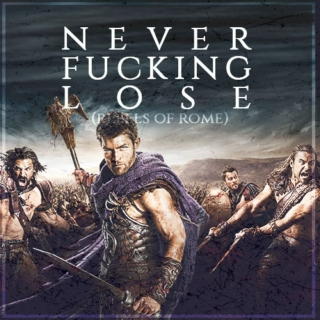 Never Fucking Lose (Rebels of Rome)