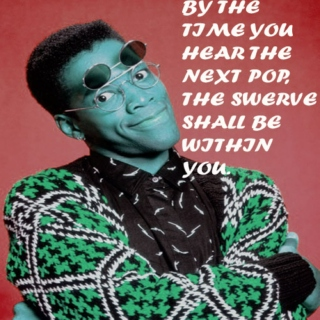 By the time you hear the next pop, the swerve shall be within you.