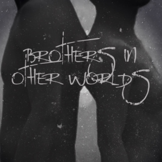 brothers in other worlds