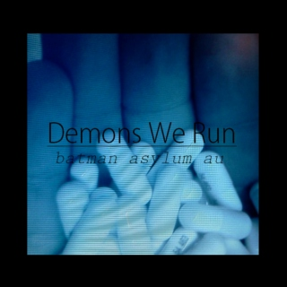 Demons We Run