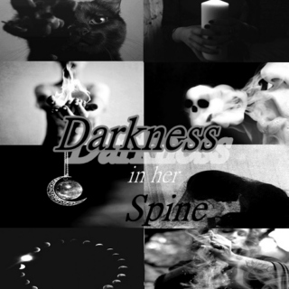 Darkness in her spine