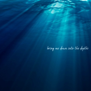 bring me down into the depths