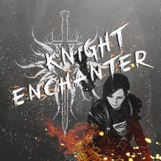 KNIGHT ENCHANTER