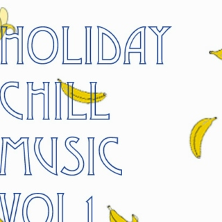 HOLIDAY CHILL MUSIC VOL.1