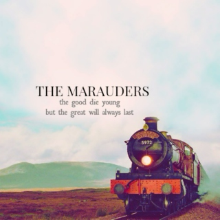 THE MARAUDERS | the great will always last