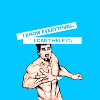 I Know Everything (I Can't Help It) [Tony Stark Playlist]