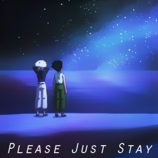 Please Just Stay