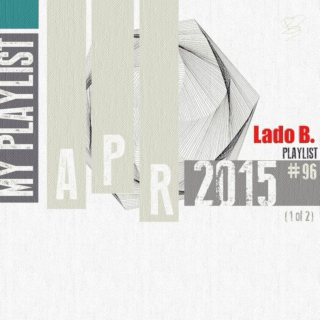 Lado B. Playlist 96 - My Playlist Apr2015 (1 of 2)