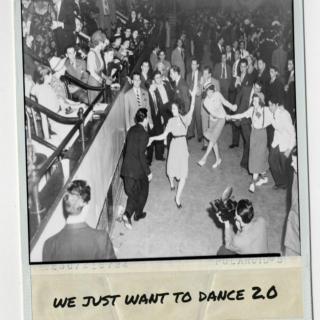 We Just Want To Dance 2.0