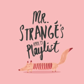 Mr. Strangé's April '15 Playlist
