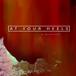 At Your Heels