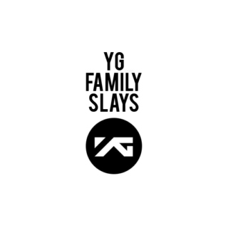 YG FAMILY SLAYS