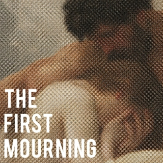 The First Mourning