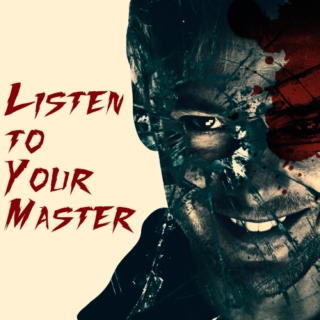 Listen To Your Master