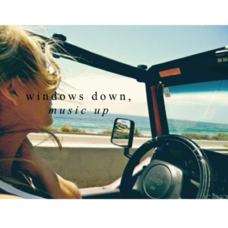 windows down, music up