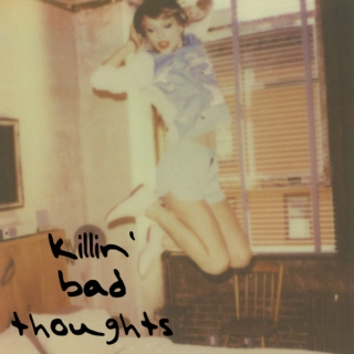 killin' bad thoughts