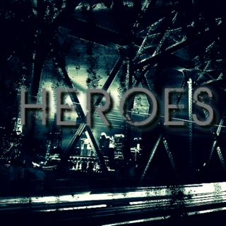 we could be {heroes}
