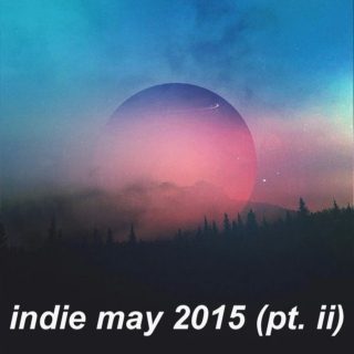 indie may 2015 (pt. i)