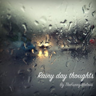 Rainy day thoughts