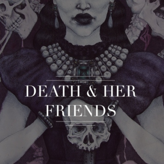 Death & Her Friends