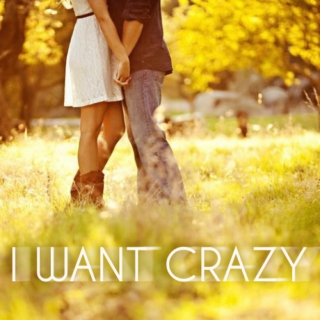I Want Crazy (Jesse's Girl)