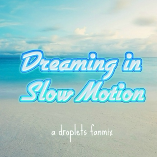 Dreaming in Slow Motion