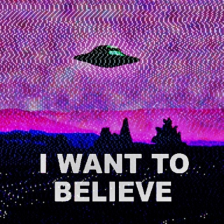 ✰ i want to believe ✰