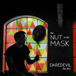 The Nut in the Mask: A Daredevil Fan Mix