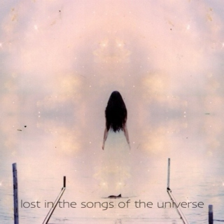 lost in the songs of the universe