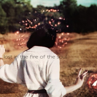 lost in the fire of the soul