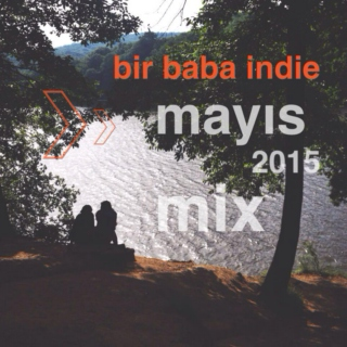 Bir Baba Indie Mix | May 2015