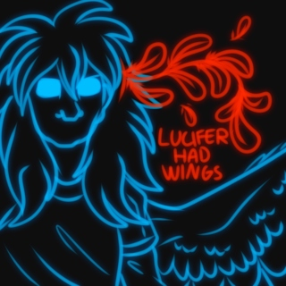 Lucifer Had Wings