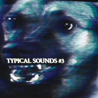 Typical Sounds - Episode 3 - 5.20.15