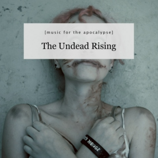 The Undead Rising