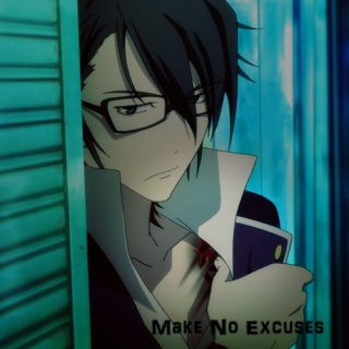 Make No Excuses // Fushimi Saruhiko