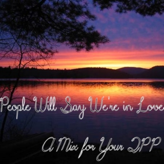 People Will Say We're in Love (A Mix For Your QPP)