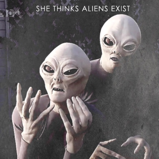 She Thinks Aliens Exist