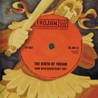 Birth Of Trojan: Duke Reid Rocksteady