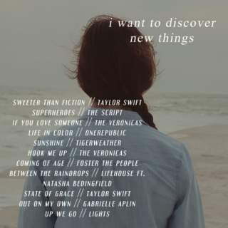 i want to discover new things