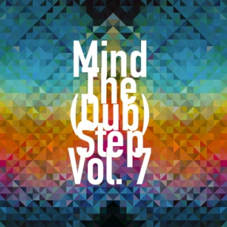 Mind The (Dub)Step Vol. 7